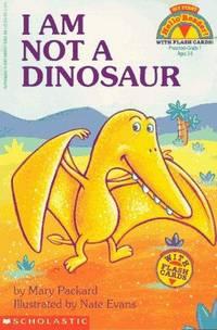 I Am Not a Dinosaur (My First Hello Reader)