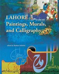 LAHORE PAINTINGS, MURALS AND CALLIGRAPHY