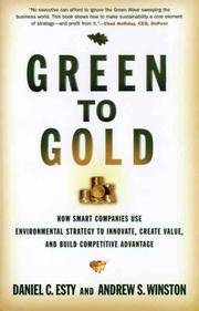 Green to Gold: How Smart Companies Use Environmental Strategy to Innovate, Create Value, and Build Competitive Advantage by  Andrew S  Daniel C.; Winston - Hardcover - 2006-10-09 - from Your Online Bookstore (SKU: 0300119976-1-18600634)
