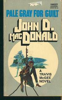 Pale Gray for Guilt by  John D MacDonald  - Paperback  - First Edition  - 1985  - from BobPrudhomme, Relentless Bookfinder (SKU: 3699)
