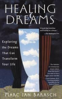 Healing Dreams: Exploring the Dreams That Can Transform Your Life