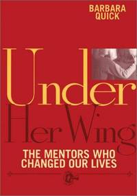 Under Her Wing: The Mentors Who Changed Our Lives