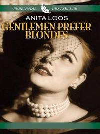 image of Gentlemen Prefer Blondes: The Illuminating Diary of a Professional Lady