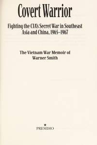 image of Covert Warrior: Fighting the CIA's Secret War in Southeast Asia and China, 1965-1967