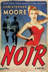 Moore, Christopher by Noir - Signed First Edition - 2018 - from Voyageur Book Shop (SKU: 007439)