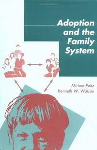Adoption and the Family System and 2 others re same