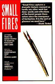 SMALL FIRES - LETTERS FROM THE SOVIET PEOPLE TO OGONYOK MAGAZINE 1987-1990