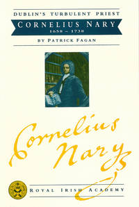 Dublin's Turbulent Priest: Cornelius Nary 1658 - 1738