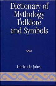 Dictionary of Mythology, Folklore and Symbols (Volume 3: Index) by  Gertrude Jobes - Hardcover - from Russell Books Ltd and Biblio.com
