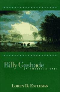 Billy Gashade: An American Epic by Loren D. Estleman - Hardcover - from Discover Books (SKU: 3199307975)