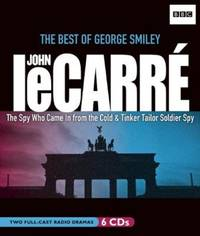 John le Carre: The Best of George Smiley: The Spy Who Came In from the Cold & Tinker Tailor...