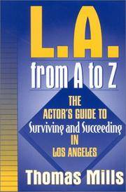 L.A. from A to Z: The Actors Guide to Surviving and Succeeding in Los Angeles