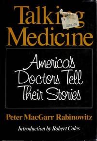 Talking Medicine: America's Doctors Tell Their Stories