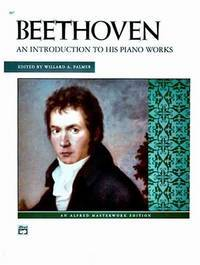 Beethoven: Introduction to His Piano Works (Alfred Masterwork Edition) by Ludwig Van Beethoven - Paperback - 1970-05-08 - from Books Express and Biblio.com