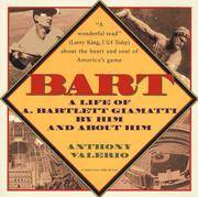 Bart  A Life of A. Bartlett Giamatti, by Him and About Him