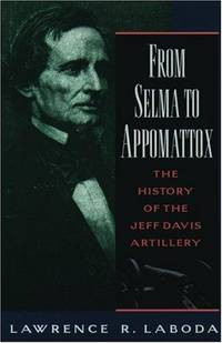From Selma to Appomattox: The History of the Jeff Davis Artillery (Oxford Paperbacks)