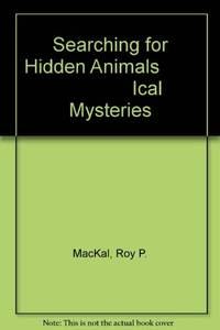 Searching for Hidden Animals: An Inquiry Into Zoological Mysteries.