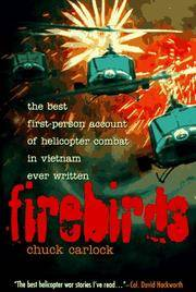 Firebirds  The Best First-Person Account of Helicopter Combat in Vietnam  Ever Written