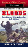 image of Bloods: Black Veterans of the Vietnam War: An Oral History