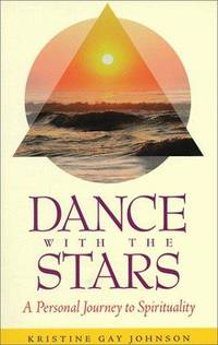 DANCE WITH THE STARS, A Personal Journey To Spirituality