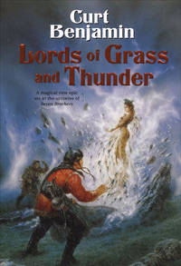 Lords of Grass and Thunder (The Clingfire Trilogy) by  Curt Benjamin - Hardcover - 2005-04-05 - from zeebooks (SKU: SKU1023408)