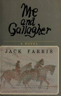 ME AND GALLAGHER by  Jack Farris - Signed First Edition - from Billthebookguy.com (SKU: 11678)