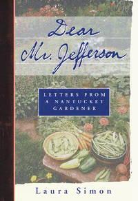 Dear Mr. Jefferson  Letters from a Nantucket Gardener