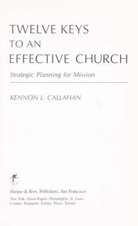 TWELVE KEYS TO AN EFFECTIVE CHURCH Strategic Planning for Mission