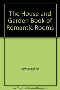The House and Garden Book Of Romantic Rooms