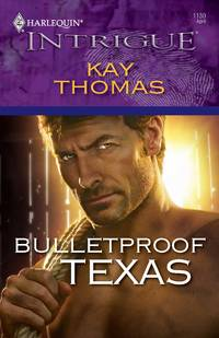 Bulletproof Texas by  Kay Thomas - Paperback - First printing - 2009 - from Ynot Books and Biblio.co.uk