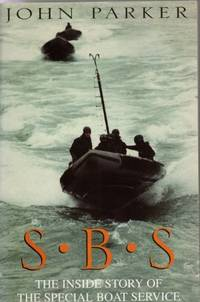 S.B.S. the Inside Story of the Special Boat Service by Parker, John - 2003