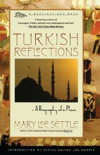 Turkish Reflections - A Biography of a Place