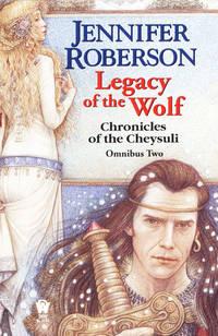 Legacy of the Wolf: Cheysuli Omnibus #2