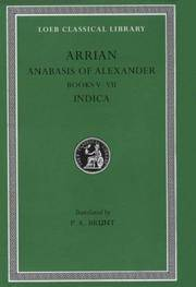 Anabasis of Alexander; Indica; Books V-VII by  P A (Translator). (The Loeb Classical Library) Arrian; Brunt - Hardcover - Revised Edition, 3rd Impression - 2000 - from Literary Cat Books (SKU: 080022)
