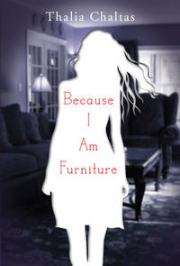 Because I Am Furniture by  Thalia Chaltas - Hardcover - from Better World Books  (SKU: 710227-75)