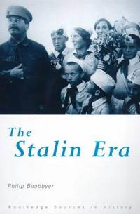 THE STALIN ERA - ROUTLEDGE SOURCES IN HISTORY