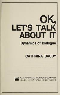OK, LET'S TALK ABOUT IT: DYNAMICS OF DIALOGUE