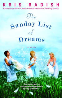 The Sunday List of Dreams by Kris Radish - from Better World Books  and Biblio.com
