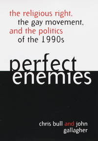 Perfect Enemies : The Religious Right, the Gay Movement and the Politics of the 1990s