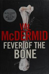 Fever of the Bone by Val McDermid - First edition - 2009 - from Stephen Howell (SKU: 804)