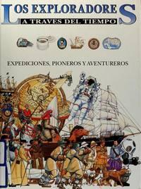 Los Exploradores / Explorers, Expeditions, and Pioneers (Coleccion) (Spanish Edition)