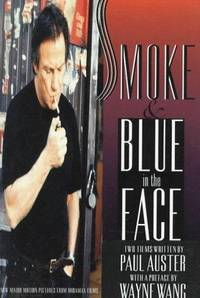 Smoke & Blue in the Face Two Films by  Paul Auster - Paperback - Trade Paperback - 1995 - from after-words bookstore and Biblio.com