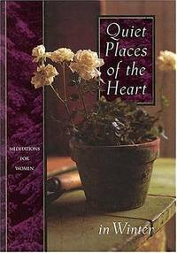 Quiet Places of the Heart (Meditations for Women)