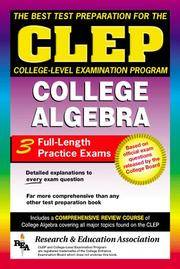 CLEP College Algebra (CLEP Test Preparation) Editors of REA; CLEP and Algebra Study Guides