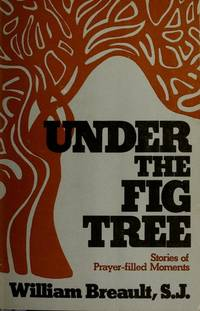 UNDER THE FIG TREEE Stories of Prayer-Filled Moments