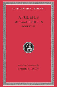 Apuleius: Metamorphoses (The Golden Ass), Volume II, Books 7-11 (Loeb Classical Library No. 453) by  J. Arthur Hanson Apuleius - Hardcover - from Better World Books  (SKU: GRP68632944)