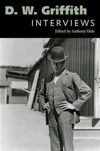 D. W. Griffith : Interviews