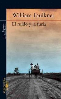 image of El ruido y la furia (The Sound and The Fury) (Spanish Edition)