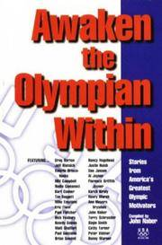 AWAKEN THE OLYMPIAN WITHIN Stories from America's Greatest Olympic  Motivators