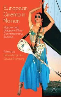 European Cinema in Motion: Migrant and Diasporic Film in Contemporary Europe (Palgrave European Film and Media Studies)